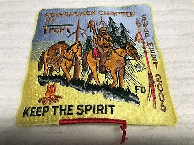 "ADIRONDACK CHAPTER NY SWAP MEET 2006 KEEP THE SPIRIT FCF FD  6"" Jacket Patch NEW"
