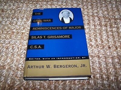 The Civil War Reminiscences of Major Silas T. Grisamore, C. S. A. hc, Bergeron