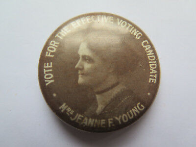 JEANNE F YOUNG PICTURED VOTE for EFFECTIVE VOTING CANDIDATE POLITICAL BADGE 1918