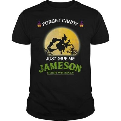 Forget Candy Just Give Me Jameson Irish Whiskey T Shirt Black Cotton Men M-6XL