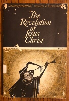 The Revelation of Jesus Christ by Donald W. Richards 1964 Paperback A25