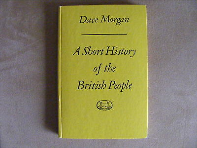 A Short History of the British People, by Dave Morgan