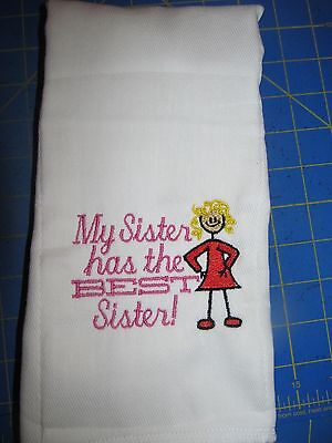 My sister has the best sister embroidered burp cloth Personalized