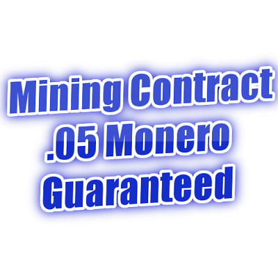 Monero Mining Contract - minimum .05 XMR