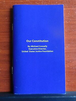 Our Constitution - *New Pocket size - Michael Connelly - U S Justice Foundation