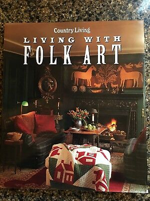Country Living, Living with Folk Art by Country Living Magazine Staff