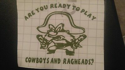 Patriotic YOSEMITE SAM Wanna Play Cowboys And Rag Heads Decal! Vinyl Decal