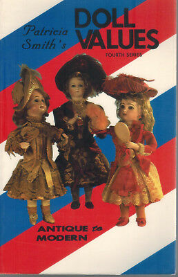 Patricia Smith's Doll Values, Antique to Modern by Patricia R. Smith, 4th Series