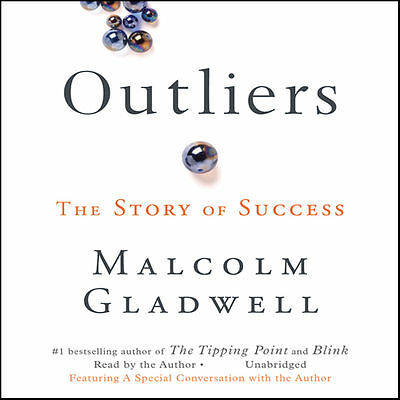 Outliers: The Story of Success by Gladwell, Malcolm