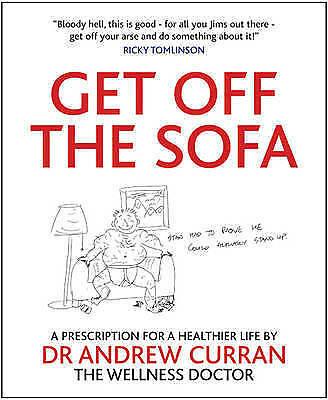 Get Off the Sofa: A Presciption For A Healthier Life, Good, Curran, Andrew, Book