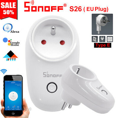 Sonoff S26 Type E Plug TFTTT WIFI Smart Socket Wireless Timer Fr Alexa Google H