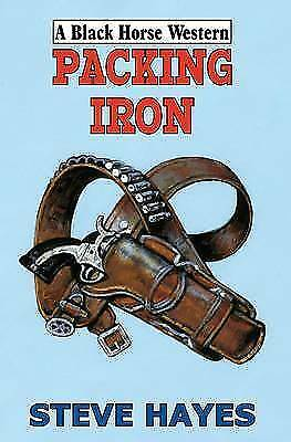 Steve Hayes, Packing Iron (Black Horse Western), Very Good Book