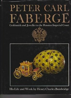 Peter Carl Faberge - Goldsmith And Jeweller To The Russian Imperial Court