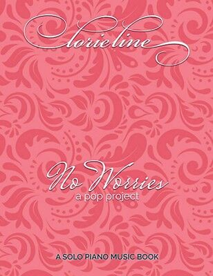 Lorie Line No Worries Sheet Music A Pop Project Piano Solo Book NEW 000286751