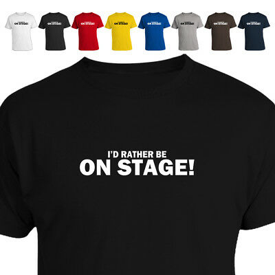 I'D RATHER BE Thespian Theatre Actor Drama Student T Shirt Gift 018