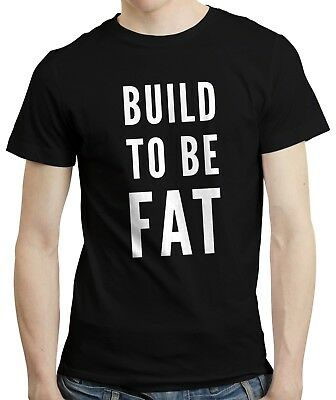 fab946121 Build To Be Fat Funny Overweight Food Lover Sarcastic Cook Gift Chef T-shirt