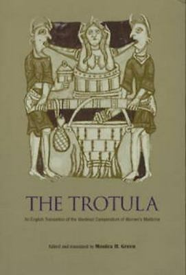 Trotula: An English Translation of the Medieval Compendium of Women's Medicine
