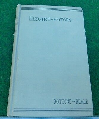 Electro - Motors by Bottone - Beale Published 1891  Antique Electric Motor Book