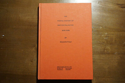 The Postal History of British Palestine 1918 - 1948 Edward B Proud 305 Pages
