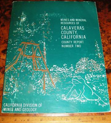 MINES & MINERAL RESOURCES OF CALAVERAS COUNTY CALIFORNIA by Clark 1962 Gold Mine