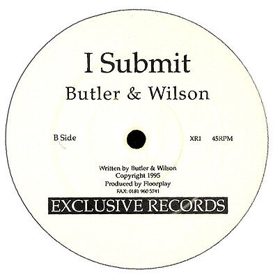"""Butler & Wilson """"Submission""""/ I Submit""""  Exclusive Rec. 12"""" Trance, Hard Trance"""