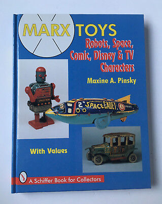 Marx Toys: Robots, Space, Comic, Disney & TV Characters, Schiffer Buch book