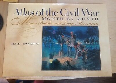 Atlas of the Civil War, Month by Month : Major Battles and Troop Movements by M…