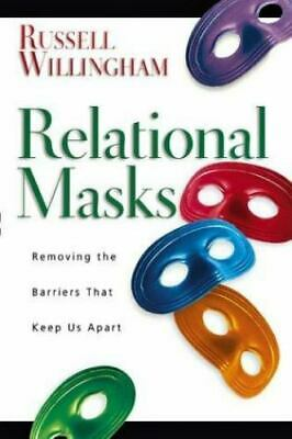 Relational Masks: Removing The Barriers That Keep Us Apart: By Russell Willin...