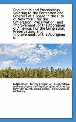 Documents And Proceedings Relating To The Formation And Progress Of A Board I...