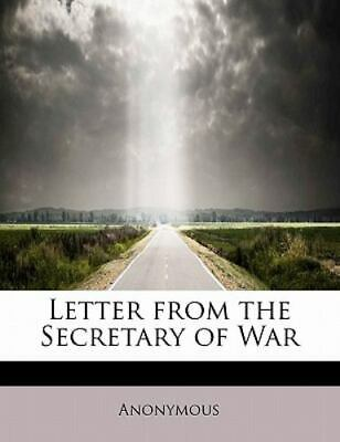 Letter From The Secretary Of War: By Anonymous