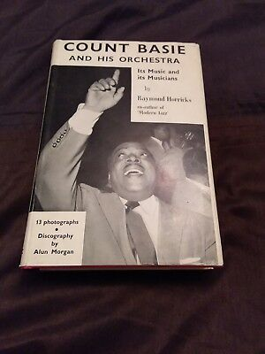 Count Basie and His Orchestra Its Music and its Musicians by Raymond Horricks