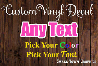 Your Text Custom Vinyl Decal Sticker - Choose Your Color and Size