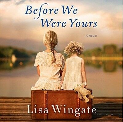 Before We Were Yours: A Novel by Lisa Wingate (audio book)