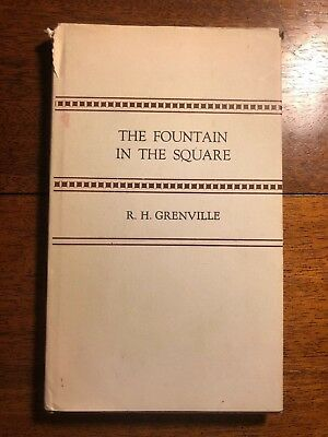 THE FOUNTAIN IN THE SQUARE R.H. Grenville 1st Edition Poems HCDJ 1963