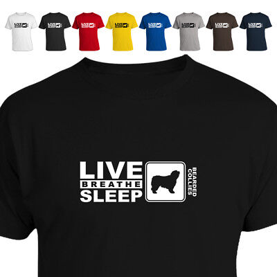 Bearded Collie Dog Eat Live Breathe Sleep Gift T Shirt 018