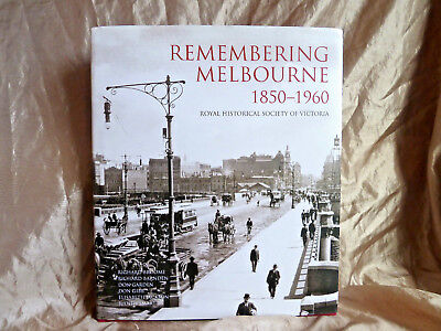 Remembering Melbourne - 1850-1960 Royal Historical Society Of Victoria R.broome