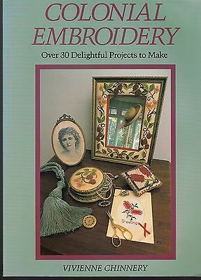 Colonial Embroidery - Vivienne Chinnery - over 30 delightful projects to make
