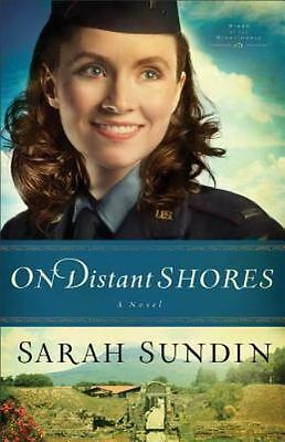 On Distant Shores: A Novel (Wings of the Nightingale) (Volume 2) by Sundin, Sar