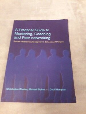 A Practical Guide to Mentoring, Coaching and Peer-networking: Teacher Professio…