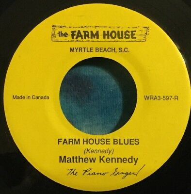 Mathew Kennedy  45  Farm House Blues / That's All Right  MYRTLE BEACH  Rare!!!
