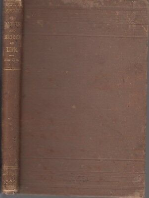 1876 THE BATTLE AND BURDEN OF LIFE by James Baldwin Brown