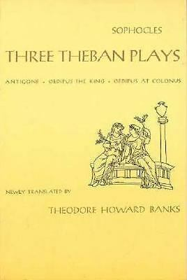 Three Theban Plays: Antigone, Oedipus the King, Oedipus at Colonus: By Sophocles