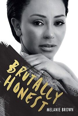 Brutally Honest by Melanie Brown and Louise Gannon (HardCover Book 2018 New)