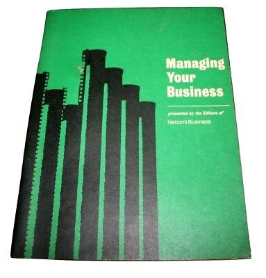 Managing Your Business Presented by the Editors of Nation's Business Ephemera