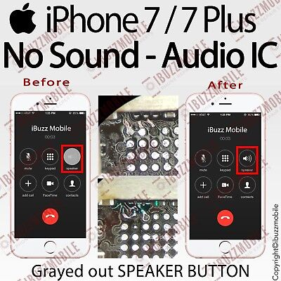 iPhone 7 7 +  AUDIO IC TRACK NO SOUND ON CALL SPEAKER GREYED OUT Repair Service