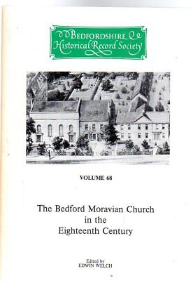 The Bedford Moravian Church in the Eighteenth Century, Welch, Edwin (Editor)