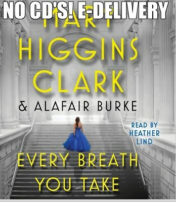 EVERY BREATH YOU TAKE by MARY HIGGINS CLARK ~UNABRIDGED AUDIOBOOK E-Delivery