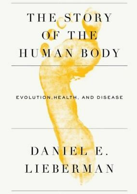 The Story of the Human Body by Daniel Lieberman (READ DESCRIPTION)