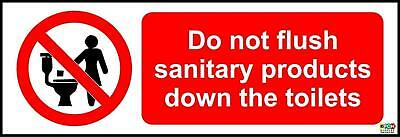 Do Not Flush Sanitary Products Down The Toilets Safety Sign - Sticker 150x50mm
