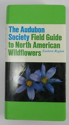 The Audubon Society Field Guide to North American Wildflowers Eastern Region